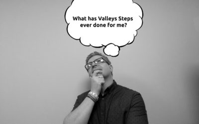 What has Valleys Steps ever done for me?